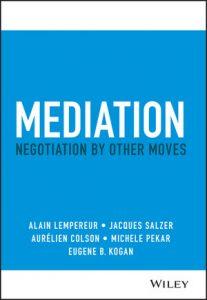 book cover mediation negotiation by other moves kogan lempereur salzer colson pekar